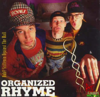 Organized+Rhyme+Huh+Stiffenin+Against+The+Wall